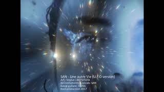 SAN - Une autre vie (U.F.O version).2017