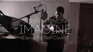John Lennon - Imagine (David Pfeffer Cover)