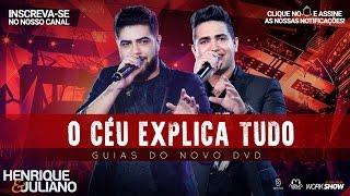Henrique e Juliano - O Céu Explica Tudo  - (Guias Do Novo DVD)