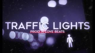 "N-LOVE BEATS ""Traffic Lights"" [Trap Type Beat] Instrumental"