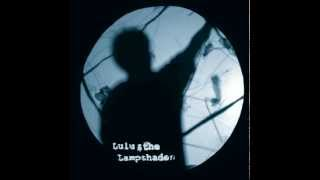 Lulu and the Lampshades - You're Gonna Miss Me (Studio Version)