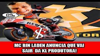 🔴  Polêmica: MC Bin Laden Anuncia Que Vai Sair da KL Produtora!