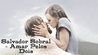 Salvador Sobral - Amar Pelos Dois | The NOTEBOOK