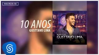 Gusttavo Lima - 10 Anos (Buteco do Gusttavo Lima) [Áudio Oficial]