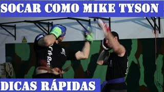 COMO SOCAR COMO MIKE TYSON - SOCO FORTE - COMBINAÇÃO DE SOCOS  - DICAS RÁPIDAS