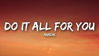 Nuschi - Do It All For You (Lyrics / Lyrics Video)