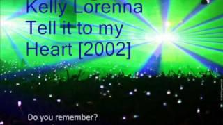 KELLY LORENNA - Tell it to my Heart