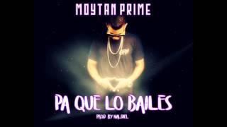 Moytan Prime - Pa Que Lo Bailes