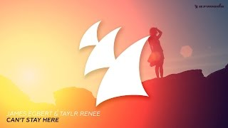 James Egbert & Taylr Renee - Can't Stay Here (Radio Edit)