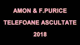 AMON & F.PURICE - TELEFOANE ASCULTATE ( 2018 )