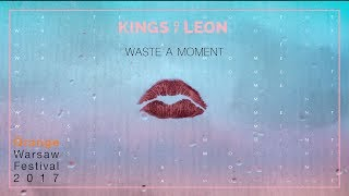 Kings of Leon - Waste a moment (Orange Warsaw Festival 2017)