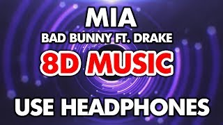 Bad Bunny Ft. Drake - MIA (8D MUSIC)