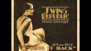 [ Electro ] SWING REPUBLIC - Sing It Back (Swingrowers Remix) - [ AUDIO ] chart hit cover