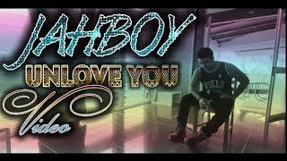 Jah Boy - Unlove You FHD