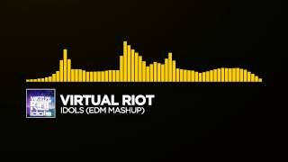 [Electro House] ~ Virtual Riot - Idols (EDM Mashup)