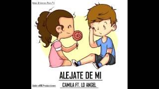 Alejate De Mi (Version RAP) Camila ft LD Angel