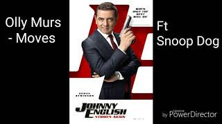 Johnny English Strikes Again Olly Murs - Moves Ft Snoop Dogg