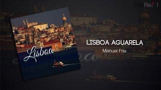 Manuel fria - Lisboa Aguarela