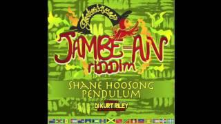 Shane Hoosong - Pendulum (Jambe-An Riddim) June 2016