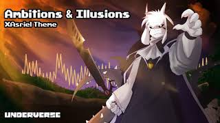 Underverse OST -  Ambitions & Illusions [XTale Asriel's Theme]