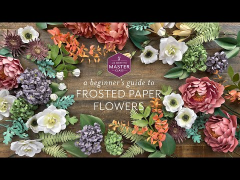 Don't Miss Out On Our NEW Frosted Paper Flowers Master Class!