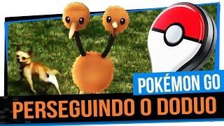 Perseguindo um Doduo - Pokémon GO #12