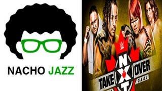 Nacho Jazz Análisis NXT Takeover Toronto