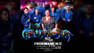 LA REVANCHA 2016 - Chica Grupera - Rumbo a Colombi