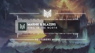 Marnik & Blazers - King In The North [No Copyright Music]
