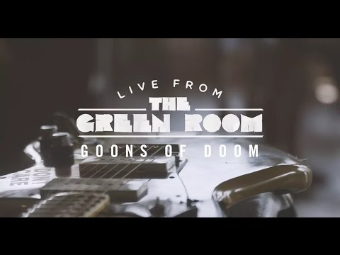 Live From The Greenroom - Goons of Doom