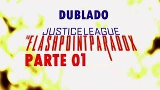 ★LIGA DA JUSTIÇA PONTO DE IGNIÇÃO★ PARTE 1 [DUBLADO PT/BR] ★