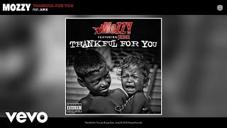 Mozzy - Thankful for You (Audio) ft. June