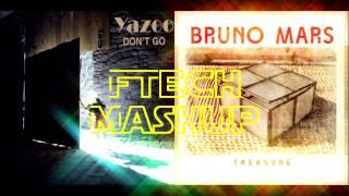 Bruno Mars vs Yazoo - Don't Go Treasure (FTech Mashup)