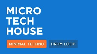 Micro Tech House : 128 Bpm | Free Loops Download