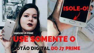 ISOLE O BOTÃO HOME DO SEU J7 PRIME!EVITE ESTRAGÁ-LO | ELIZANDRA VARGES