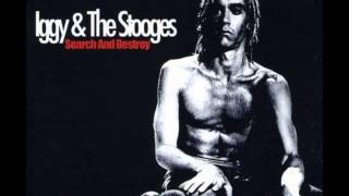 Iggy Pop & The Stooges -  Search and Destroy (Best Song)