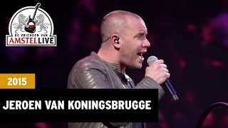 'n Beetje Verliefd - Jeroen van Koningsbrugge (Live op De Vrienden van Amstel LIVE! 2015)