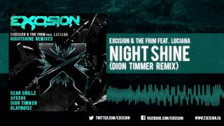 "Excision - ""Night Shine ft. Luciana (Dion Timmer Remix)"""