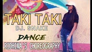 DJ Snake - Taki Taki ft. Selena Gomez| Choreography by Ridhima