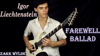 Farewell Ballad - Zakk Wylde - Cover by Igor Liechtenstein