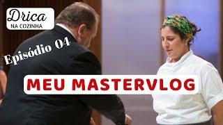 MasterVlog 05 - Episódio 04 parte 1 MasterChef Profissionais 2018
