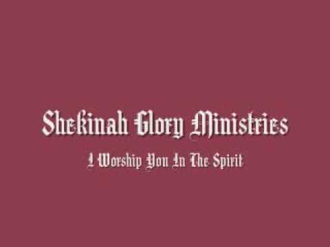 Shekinah Glory Ministries I Worship You In The Spirit Chords