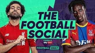 Liverpool 4 - 3 Crystal Palace | FT | Liverpool Go SEVEN Points Clear! | #TheFootballSocial