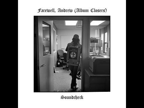Soundcheck S6 E13: Farewell, Andrew (Album Closers)