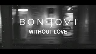 Bon Jovi - Without Love (Subtitulado)