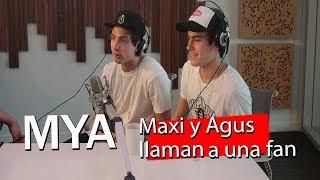 MYA - Maxi Espíndola y Agustín Bernasconi llaman a una fan,  le responden y...