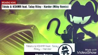 Tiësto & KSHMR feat. Talay Riley - Harder (Miky Remix)