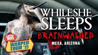 "While She Sleeps - ""Brainwashed"" LIVE! Vans Warped Tour 2015"