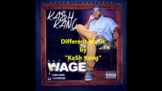 "Different Music - by ""Ka$h Kang"""