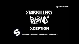 Starkillers & BL3ND - Xception (Out now!)
